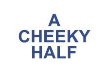 A Cheeky Half